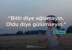 """""""Bitti diye ağlamayın. Oldu diye gülümseyin."""" #drseuss #seuss #sözleri #yazar #şair #kitap #şiir #özlü #anlamlı #sözler"""