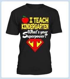 I teach Kindergarten Whats your superpower TShirt Teacher Limited Edition (*Partner Link)