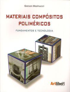 MARINUCCI, Gerson. Materiais compósitos poliméricos: fundamentos e tecnologia. São Paulo: Artliber, 2011. 333 p. Inclui bibliografia; Contém glossário; il. tab. quad.; 28cm. ISBN 8588098636.  Palavras-chave: MATERIAIS COMPOSITOS; POLIMEROS.  CDU 678.7 / M339m / 2011