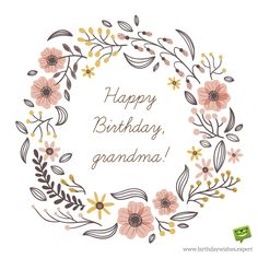 Happy Birthday Cards Images and Pictures - Best Birthday Cards Happy Birthday Grandma Quotes, Happy Birthday Cards Images, Birthday Cards For Mom, Happy Birthday Messages, Birthday Greetings, Grandma Cards, Birthday Card Drawing, Birthday Clipart, Hand Drawn Flowers