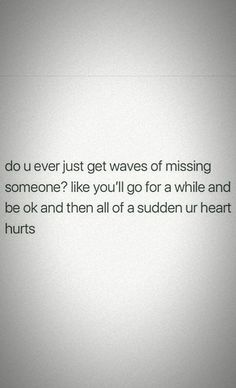 I think about you all the time you know thatttttt Sad Love Quotes, Mood Quotes, Great Quotes, Quotes To Live By, Life Quotes, Inspirational Quotes, Deep Quotes, The Words, Heartbroken Quotes