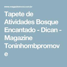 Tapete de Atividades Bosque Encantado - Dican - Magazine Toninhombpromove