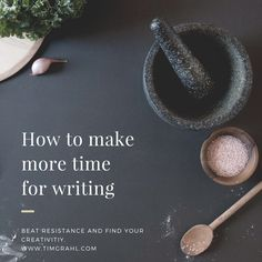 How to make more time for writing