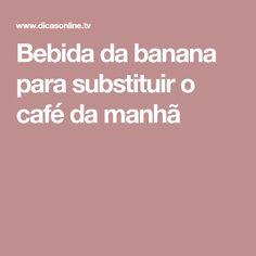 Bebida da banana para substituir o café da manhã