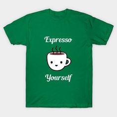 Coffee Humor T-shirt about Expresso and fun :)