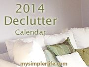 Declutter Calendar 2014-- Can download or purchase a nicely bound printed copy!  One thing to do per day...that's it!