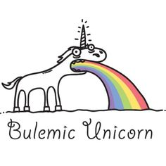 Bulemic Unicorn