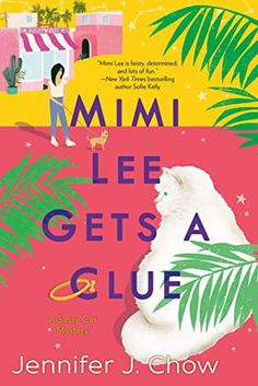 Captivated Reader: Mimi Gets A Clue by Jennifer J. Chow Murder Mystery Books, Mystery Genre, Mystery Series, Mystery Thriller, Kindle, Grooming Shop, Pet Grooming, Cozy Mysteries, Lectures