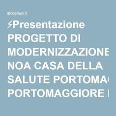 ⚡Presentazione PROGETTO DI MODERNIZZAZIONE NOA CASA DELLA SALUTE PORTOMAGGIORE E OSTELLATO Pia Venturoli - Mauro Pancaldi Azienda USL Ferrara.