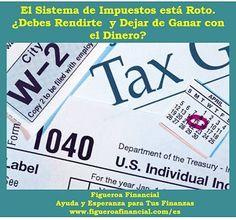 """Nuevo artículo: """"El Sistema de Impuestos está Roto. ¿Debes Rendirte y Dejar de Ganar con el Dinero?"""" #impuestos #FLM2014"""