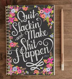 2013 Weekly Planner - Quit Slackin' and Make Shit Happen (Black). $20.00, via Etsy.