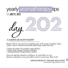 Day 202 - Quality sleep is important. Lavender, patchouli and ylang ylang can help.