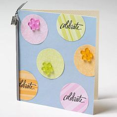 Stamp or place rub-on sentiments atop cutout circles to make a quick card. Finish the simple design with a ribbon border on one side.