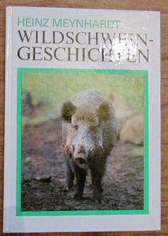 Wildschweingeschichten Wildschwein - Heinz Meynhardt Heinz, Animals, Ebay, Wild Boar, Prints, Wild Animals, History, Animais, Animales