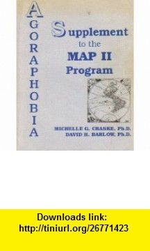 Agoraphobia Supplement to the Mastery of Your Anxiety and Panic II (Map II Program) (9781880659090) Michelle G. Craske, David H. Barlow , ISBN-10: 1880659093  , ISBN-13: 978-1880659090 ,  , tutorials , pdf , ebook , torrent , downloads , rapidshare , filesonic , hotfile , megaupload , fileserve