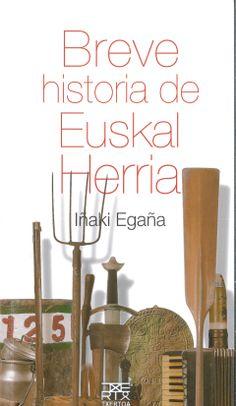 La presente obra tiene como objetivo ofrecer una panorámica amplia de la historia de ese pueblo que se identifica a sí mismo como Euskal Herria, nada menos que desde el Paleolítico hasta nuestros días, y el reto es hacerlo de manera extremadamente sintética y, por supuesto, amena. Iñaki Egaña: Breve historia de Euskal Herria (Txertoa)