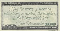 John Wanamaker Money Quote saying what everyone knows is that most ads are iignored and if we knew which ones, we could save the money spent on them Money Quotes, Everyone Knows, Ads, Sayings, Funny, Lyrics, Quotes About Money, Ha Ha, Word Of Wisdom