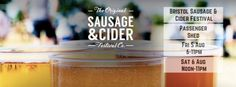 Bristol Sausage and Cider Festival at The Passenger Shed in Bristol - Friday 5 August and Saturday 6 August
