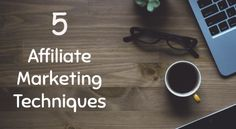 Key Affiliate Marketing Techniques to increase your affiliate commissions.
