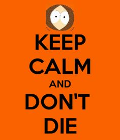 south park. OH MY GOD...THEY KILLED KENNY!