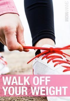 WALK OFF the weight with these easy steps