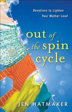 Out of the Spin Cycle: Devotions to Lighten Your Mother Load by Jen Hatmaker -$9.39 - Covering areas such as worry, marriage, priorities, money, and the trap of comparison, this lively Bible teacher brings Jesus's message alive in a format geared to the short moments moms have that can be allotted to reflection. This is a devotional for the woman inside the mom...