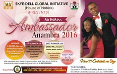 APPLY NOW | BE THE NEXT MR AND MISS AMBASSADOR ANAMBRA 2016   As Anambra marks 25years Skye-Dell Global Initiative (House of Nobles) presents Mr & Miss AMBASSADOR 2016.  To register  Pay sun of N3000 to Account no: 5600184441 Account name: Skye-Dell Global Resources Bank: Fidelity Bank Plc.  After payment send  Name Phone Number Age Sex and Nice Studio Photo to anambraheritageiconawards@gmail.com  Entry is still on.  Prices  2nd runner up  Two hundred thousand naira (N200000) one year cinema…
