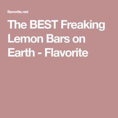 The BEST Freaking Lemon Bars on Earth - Flavorite