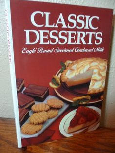 Classic Desserts: Eagle Brand Sweetened Condensed Milk: Eagle Brand: 9780881765328: Amazon.com: Books