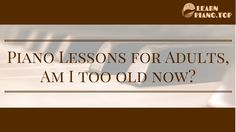 Piano Lessons for Adults Am I too old now? - So you played piano as a kid but can you take up piano lessons for adults? Or are you too old now? Is it to late to start learning? Read my blog and find out Read the whole blogpost here: http://bit.ly/2p8i8tJ   Piano Lessons online - Learn to play piano in 30 days Click the link to start playing today:  http://bit.ly/2orl5DJ Click the link to start playing today: http://bit.ly/2orl5DJ   Share this video: https://youtu.be/dYjpaeSRlow Also watch…