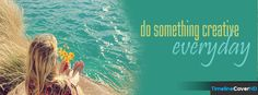 Do Something Creative Everyday Timeline Cover 850x315 Facebook Covers - Timeline Cover HD