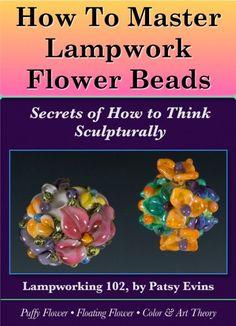 Lampworking Flower Beads Tut 102 Secrets of by PatsyEvinsStudio, $17.77