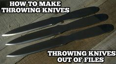 Throwing knives from files