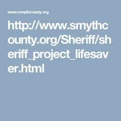 http://www.smythcounty.org/Sheriff/sheriff_project_lifesaver.html  I know others have posted project lifesaver, but this is the link directly to my area in Smyth County Sheriffs website.