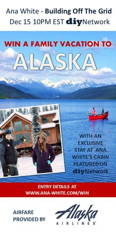 I want to go to the White's cabin in remote Alaska!!! It's so gorgeous and serene! Pick me  Enter to win! Ana-white.com/win