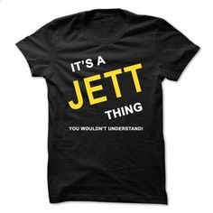 Its A Jett Thing - #summer shirt #team shirt. MORE INFO => https://www.sunfrog.com/Names/Its-A-Jett-Thing.html?68278