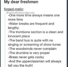 Advice for new incoming marching band members.