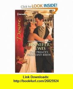 The Princes Pregnant Bride (Harlequin Desire) (9780373730957) Jennifer Lewis , ISBN-10: 0373730950  , ISBN-13: 978-0373730957 ,  , tutorials , pdf , ebook , torrent , downloads , rapidshare , filesonic , hotfile , megaupload , fileserve