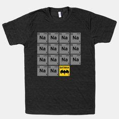 Periodic Table of Batman! | T-Shirts, Tank Tops, Sweatshirts and Hoodies | HUMAN