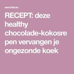 RECEPT: deze healthy chocolade-kokosrepen vervangen je ongezonde koek