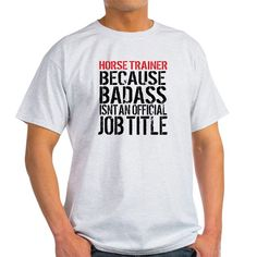 Horse Trainer Badass Job Title Light T-Shirt
