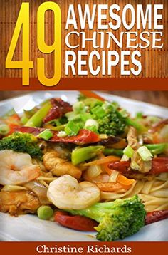 49 Awesome Chinese Recipes (The Ultimate Chinese Cookbook... https://www.amazon.com/dp/B00X3ZBSQE/ref=cm_sw_r_pi_dp_kAzwxbKK00QH1