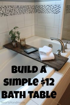 Nearly Handmade: So Simple Bathtub Table. Make a table to sit over the bathtub and enjoy some relaxation. Easy home diy idea Bathroom Staging, Diy Bathroom, Home Staging, Small Bathroom, Bathroom Table, Bathroom Ideas, Bathroom Renovations, Bathroom Rules, Downstairs Bathroom