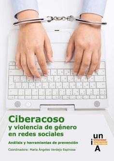 CIBERACOSO Y VIOLENCIA DE GÉNERO EN REDES SOCIALES : ANÁLISIS Y HERRAMIENTAS DE PREVENCIÓN. Coordinado por: María Ángeles Verdejo Espinosa. Puedes leer la reseña y descargar el documento en PDF en : http://publicaciones.unia.es/catalogo/item/ciberacoso-y-violencia-de-genero-en-redes-sociales-analisis-y-herramientas-de-prevencion