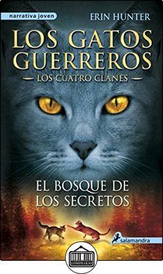 El bosque de los secretos: Los gatos guerreros - Los cuatro clanes III (Narrativa Joven) de Erin Hunter ✿ Libros infantiles y juveniles - (De 6 a 9 años) ✿