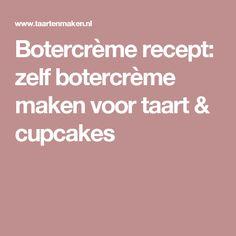 Botercrème recept: zelf botercrème maken voor taart & cupcakes