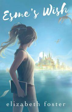 A review of Esme's Wish by Elizabeth Foster - Elizabeth Jane Corbett