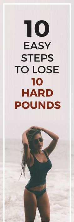 10 easy steps to lose 10 hard pounds.