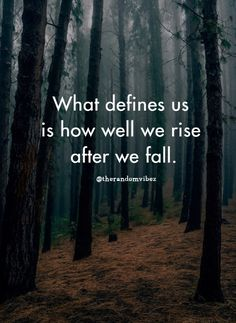 """""""What defines us is how well we rise after we fall."""" Life always throws challenges to you, but whats important is to face it with grace and keep working hard till you attain your dreams. Quotable Quotes, Wisdom Quotes, True Quotes, Great Quotes, Motivational Quotes, Inspirational Quotes, Qoutes, Mood Quotes, Positive Quotes"""