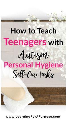 eenagers Autism Personal Hygiene Self Care Tasks